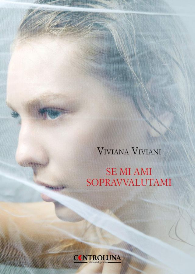Viviana Viviani - Se mi ami sopravvalutami - Controluna Edizioni