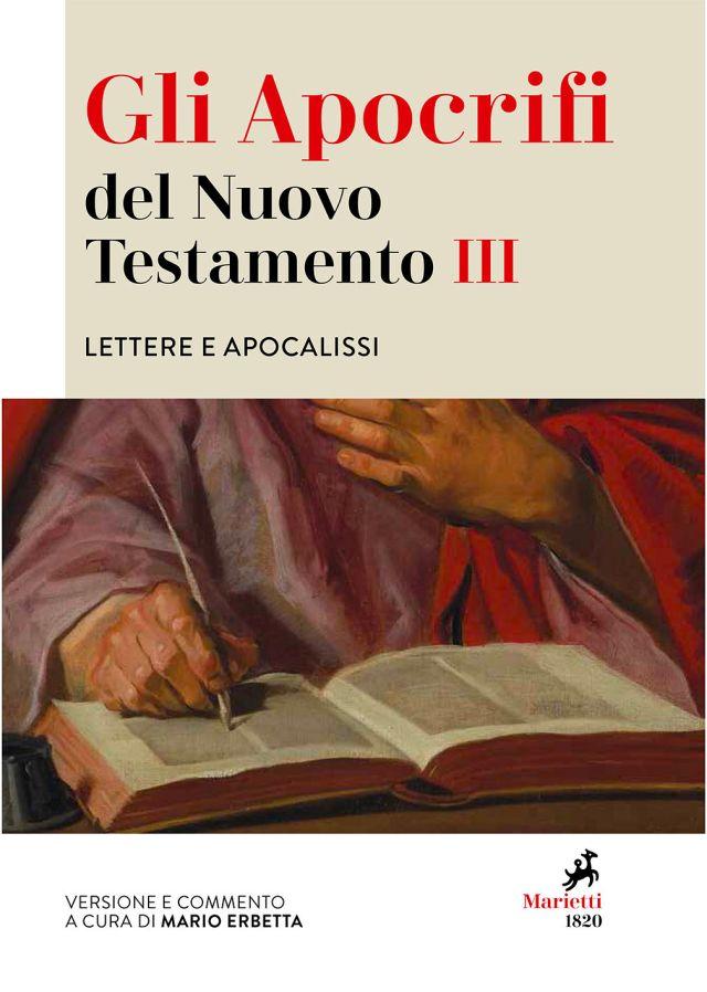 Gli Apocrifi del Nuovo Testamento III. Lettere e apocalissi. Versione e commento a cura di Mario Erbetta