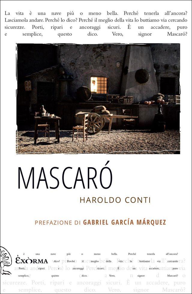 MASCARÓ - Haroldo Conti - Traduzione di Marino Magliani - Prefazione diGabriel García Márquez - Exòrma edizioni