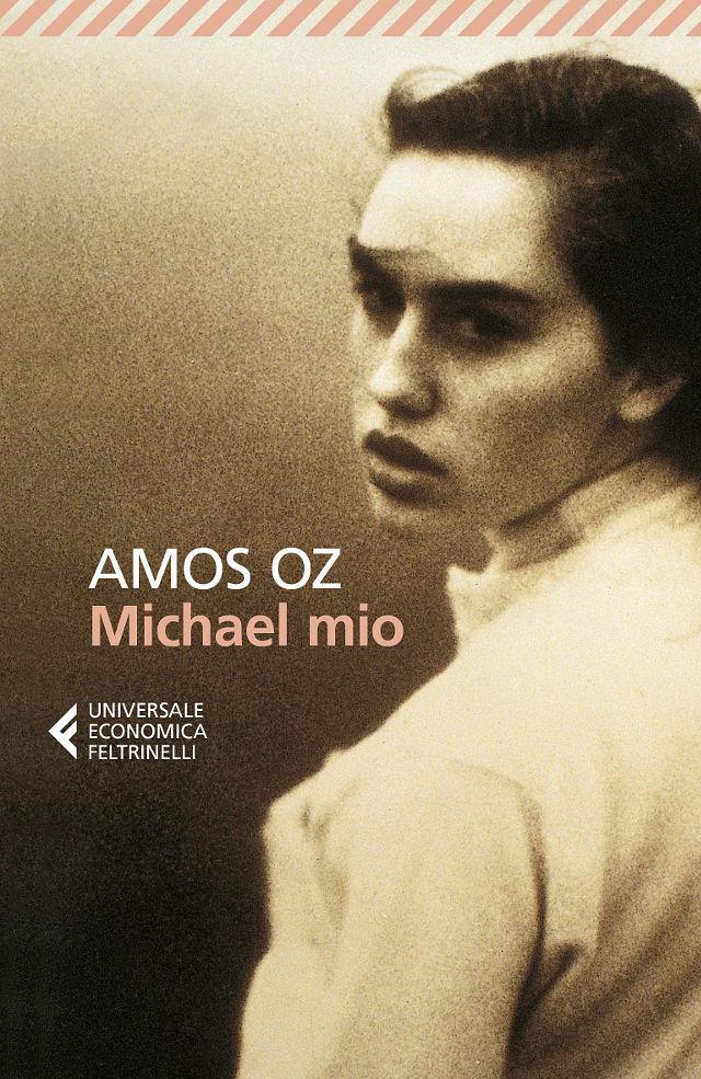 Amos Oz - Michael mio - Feltrinelli