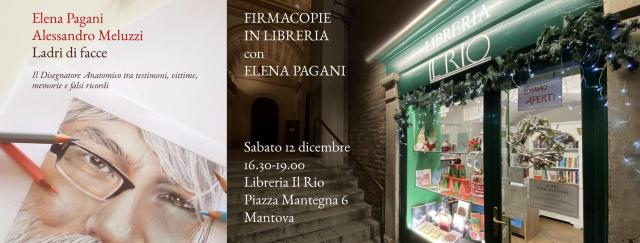 Elena Pagani presso la libreria Il Rio, in Piazza Mantegna 6 a Mantova Sabato 12 dicembre, dalle ore 16.30 fino a chiusura