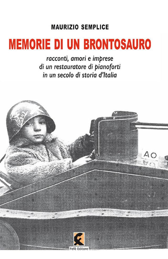 Memorie di un brontosauro - Maurizio Semplice - Fefè Editore