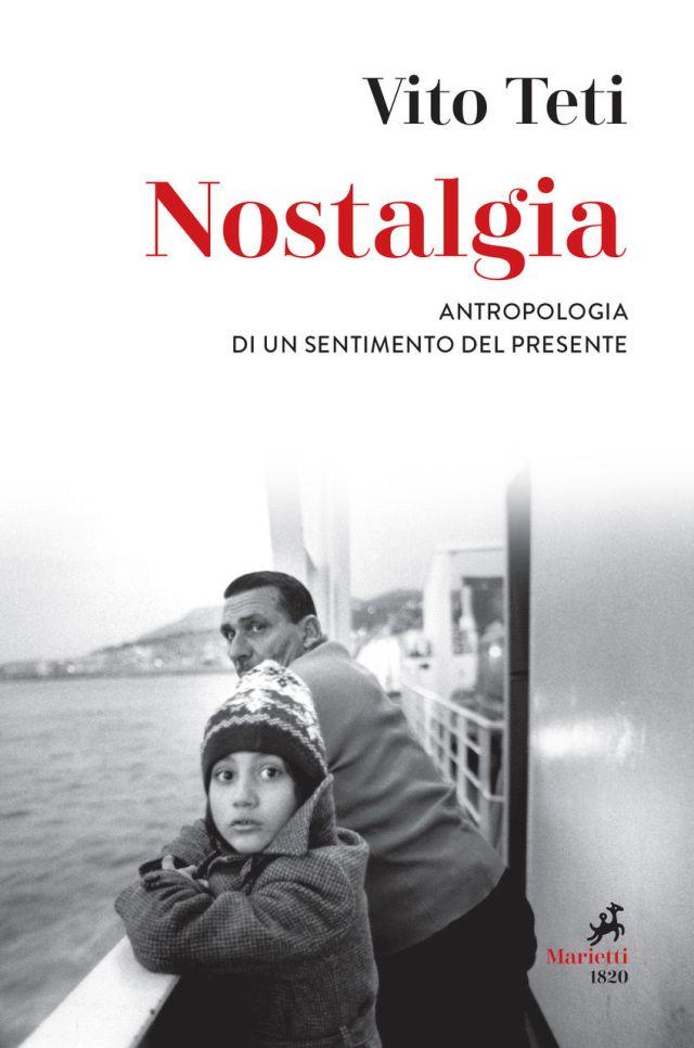 Vito Teti - Nostalgia - Marietti 1820