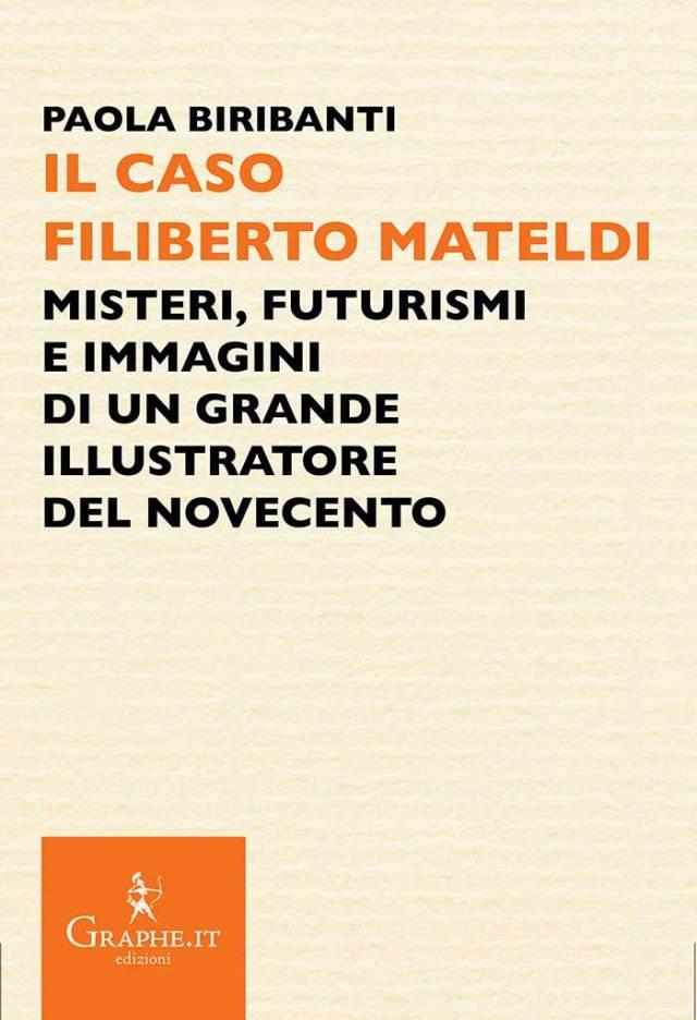Paola Biribanti - Il caso Filiberto Mateldi - Graphe.it