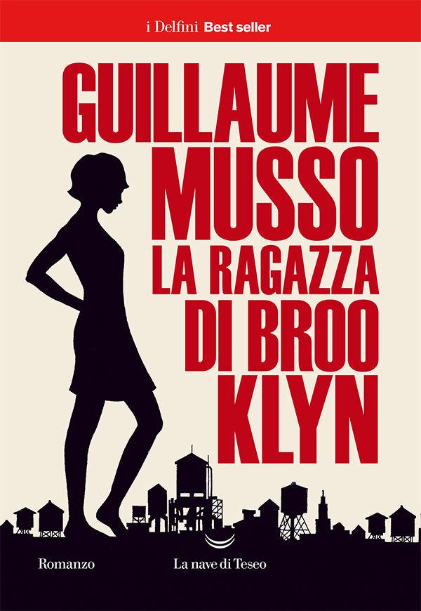 Guillaume Musso - La ragazza di Brooklyn - La nave di Teseo