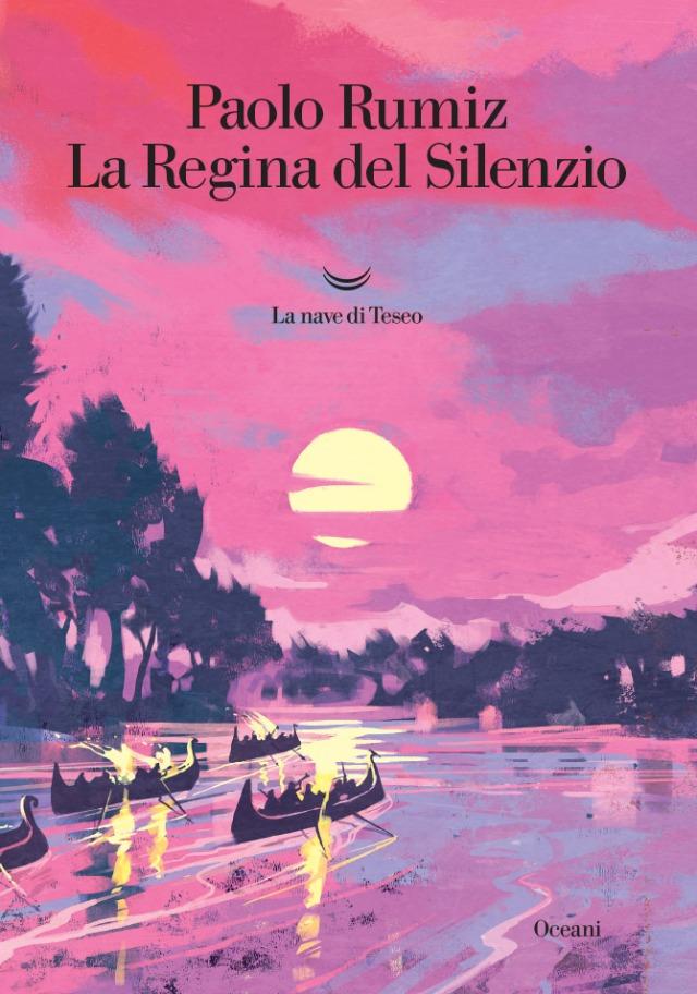 Paolo Rumiz - La Regina del Silenzio - La nave di Teseo