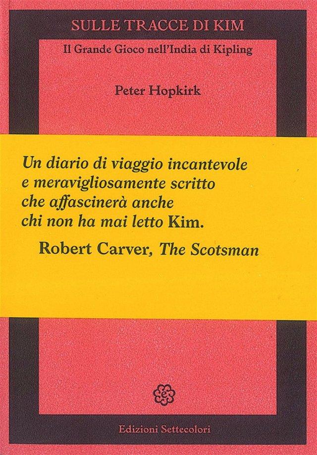 Sulle tracce di Kim - Peter Hopkirk - Edizioni Settecolori