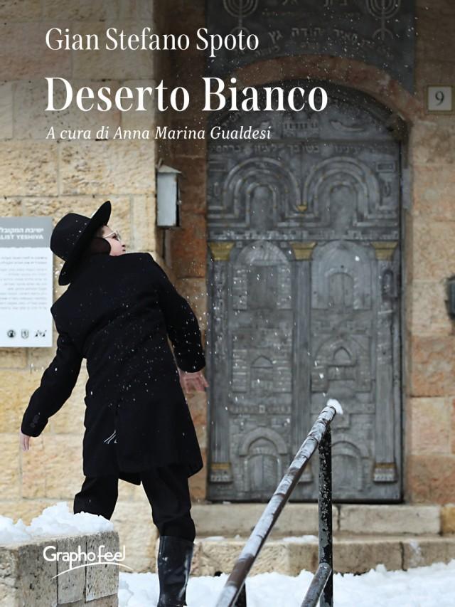 Deserto Bianco - Gian Stefano Spoto - Graphofeel Edizioni