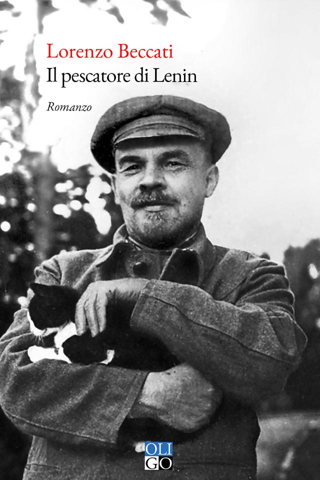 Lorenzo Beccati - Il pescatore di Lenin - Oligo editore