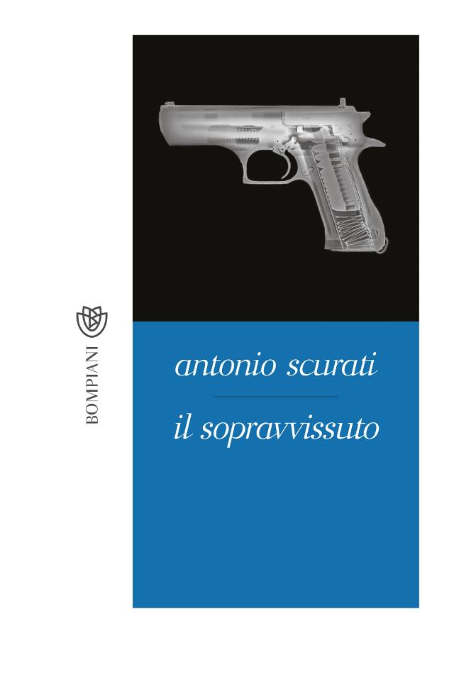 Il sopravvissuto - Antonio Scurati - Bompiani
