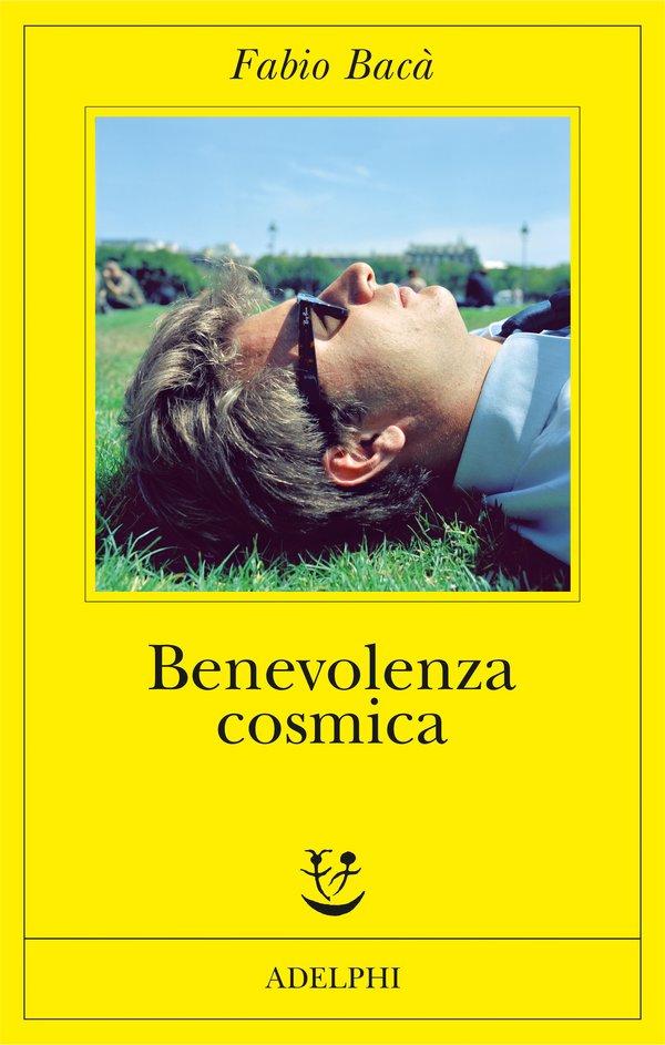 Fabio Bacà - Benevolenza cosmica- Adelphi