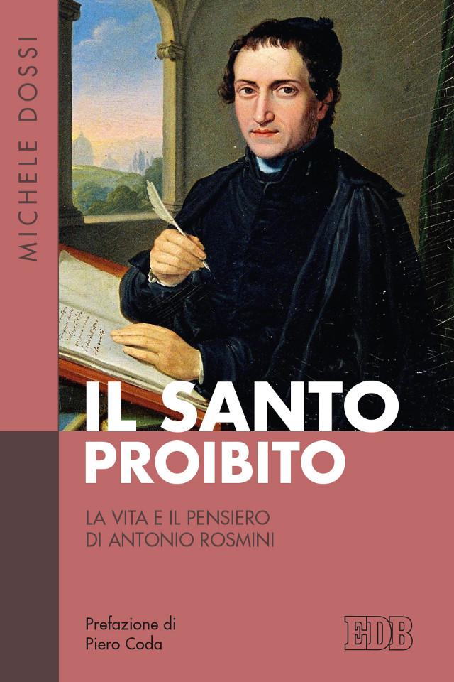 Michele Dossi - Il Santo proibito - Dehoniane