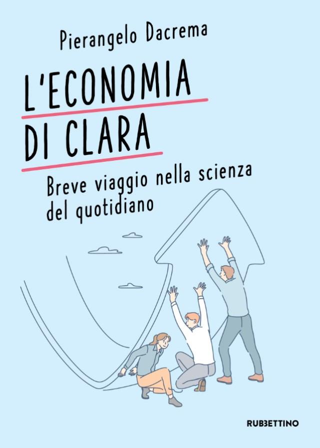 Pierangelo Dacrema - L'economia di Clara - Rubbettino editore