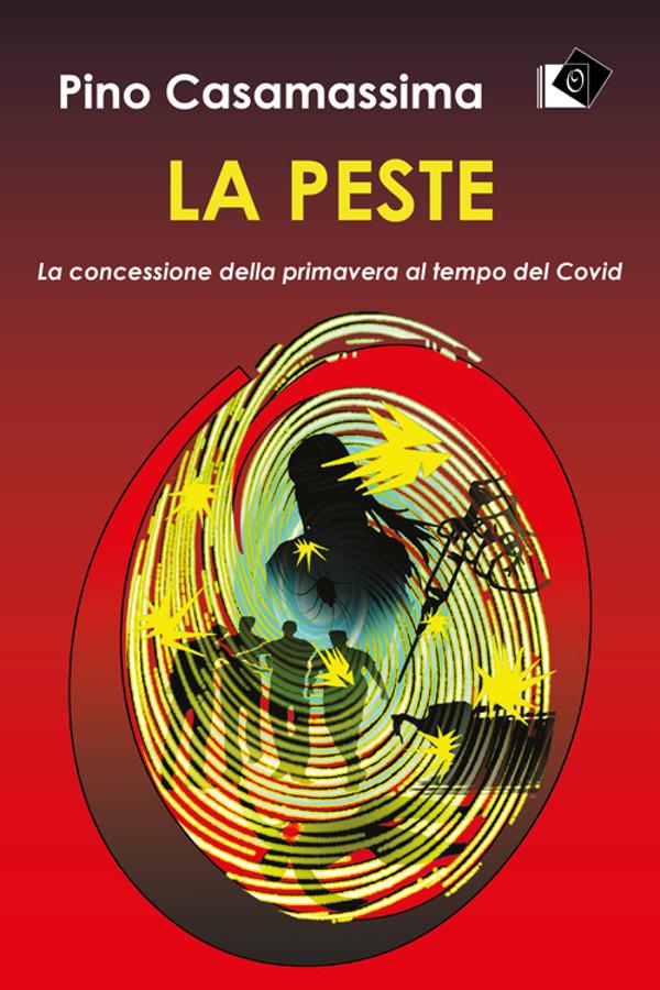 Pino Casamassima - La Peste -OLTRE Edizioni