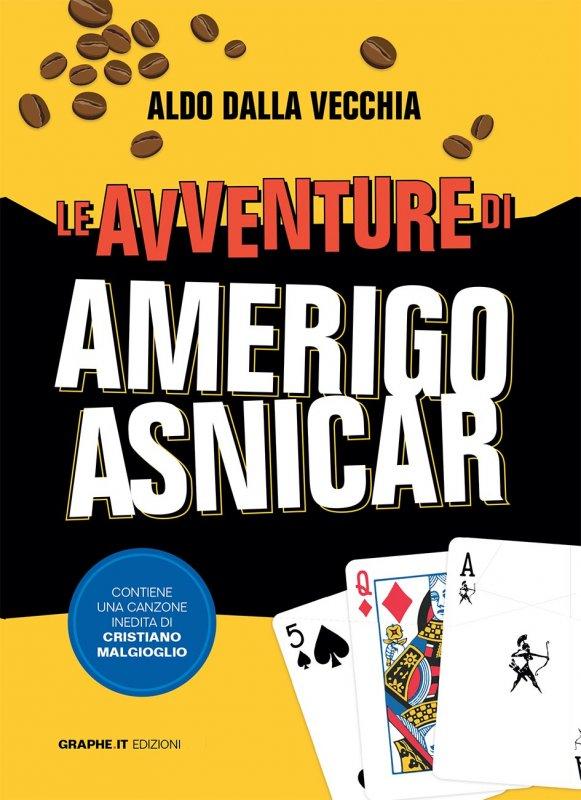 Le avventure di Amerigo Asnicar - Aldo Dalla Vecchia - Graphe.it Edizioni