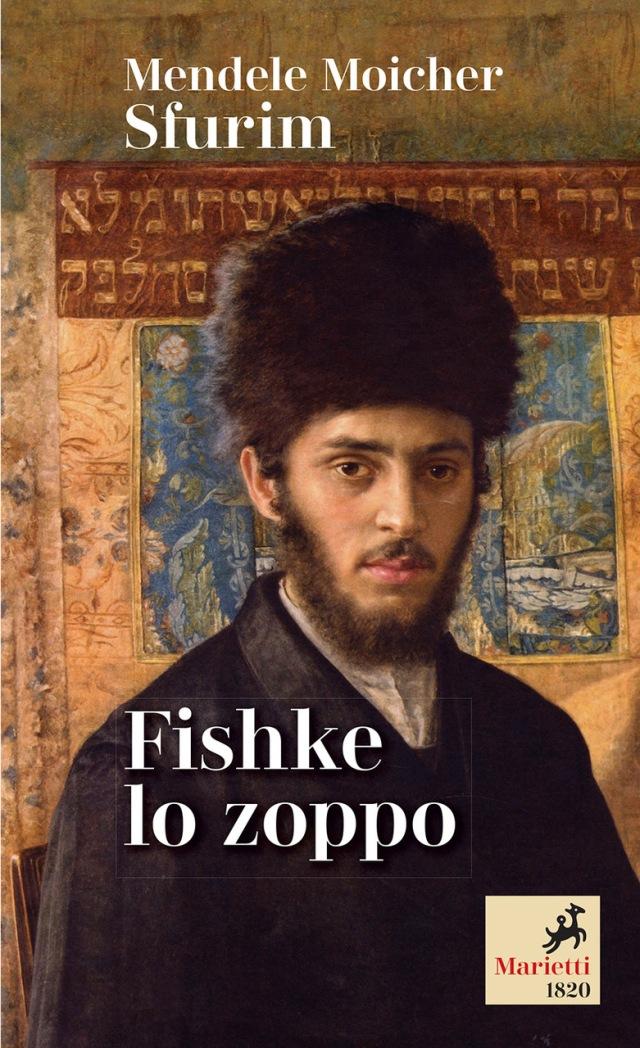 Mendele Moicher Sfurim - Fishke lo zoppo - Traduzione e introduzione di Daniela Leoni - Marietti 1820