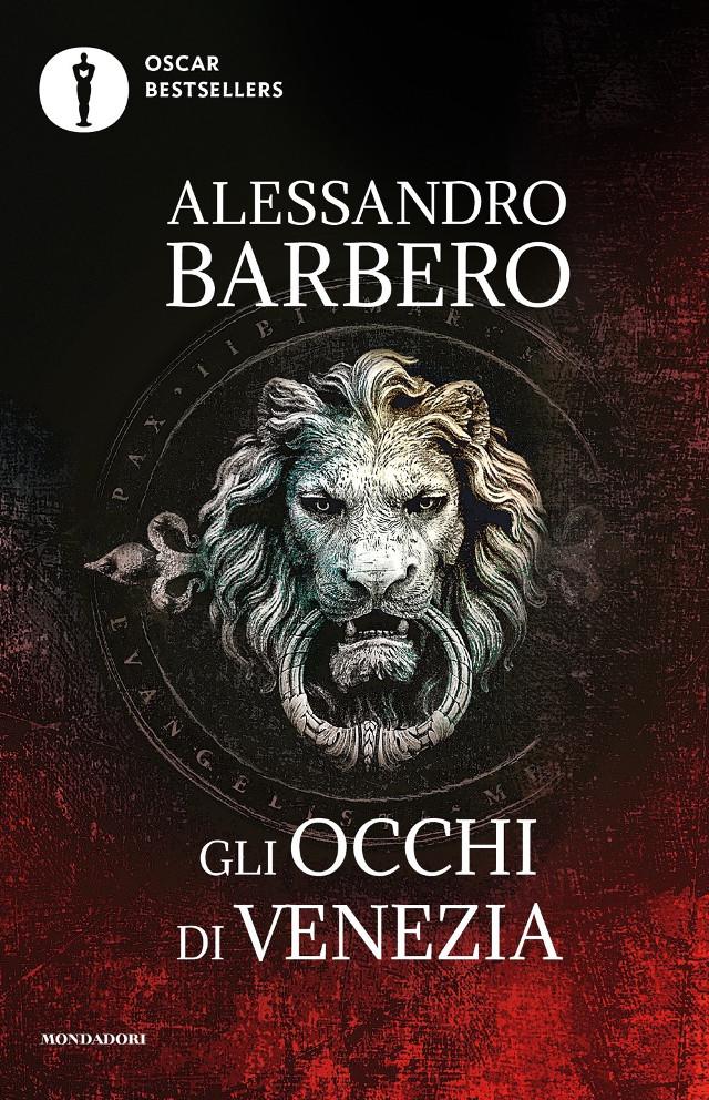 Alessandro Barbero - Gli occhi su Venezia - Oscar Mondadori