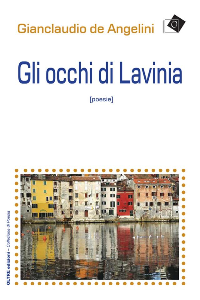 Gianclaudio de Angelini - Gli occhi di Lavinia - Oltre edizioni