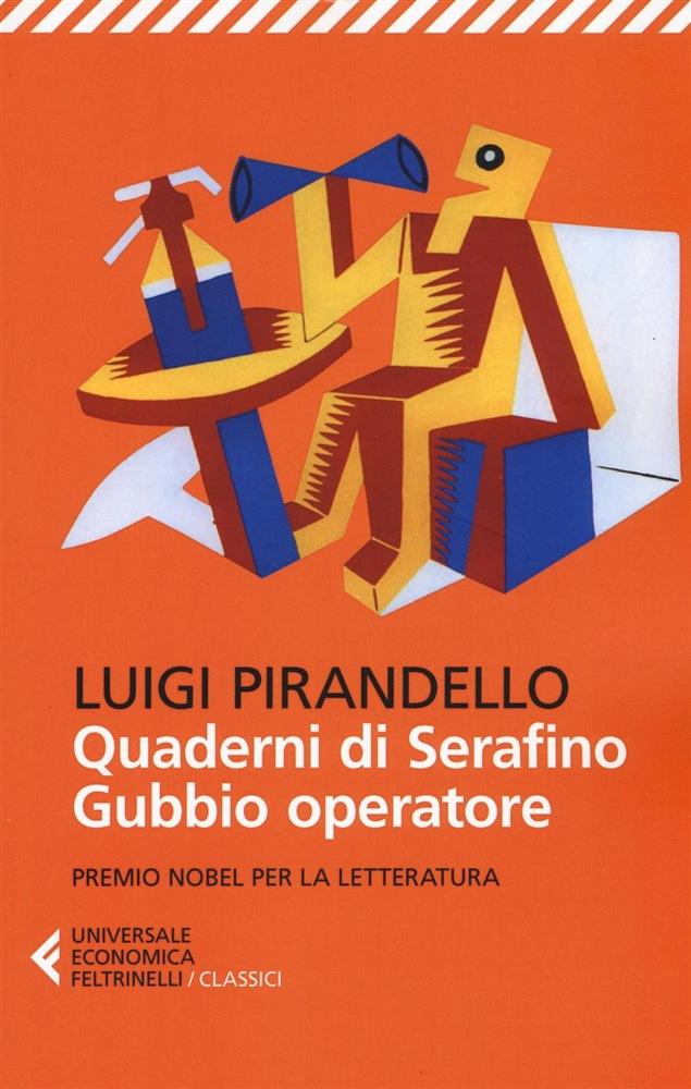 Pirandello - Quaderni di Serafino Gubbio operatore - Feltrinelli