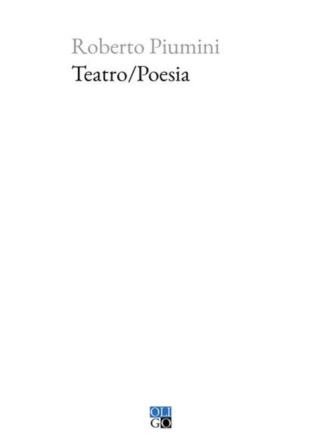 Teatro/Poesia - Roberto Piumini - Oligo Editore